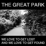 Great Park, The - We Love To Get Lost And We Love To Get Found