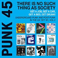 va - punk 45. there is no such thing as society. get a job, get a car, get a bed, get drunk!