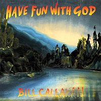 bill callahan - Have Fun with God 2013