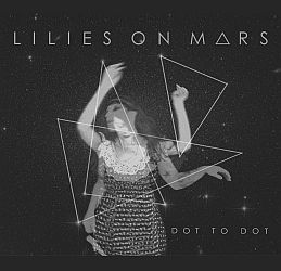 lilies on mars - 2013 - dot to dot