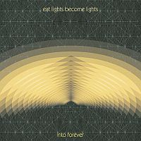 Eat Lights Become Lights - Into Forever (Rocket Girl, 2014)