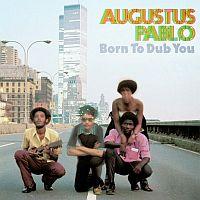 Augustus Pablo - Born to Dub You (2014)