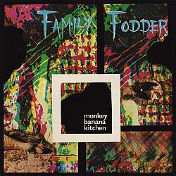 Family Fodder - Monkey Banana Kitchen [Expanded Edition] (2014)