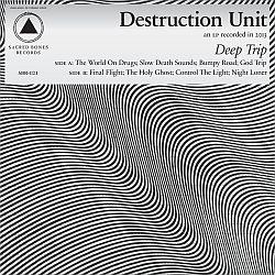 destruction unit - 2013 - deep trip