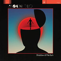 moon duo - 2015 - shadow of the sun