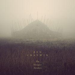 Ben Chatwin - The Sleeper Awakes