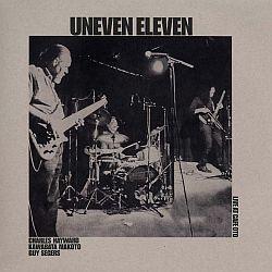 Uneven Eleven- live cafe oto