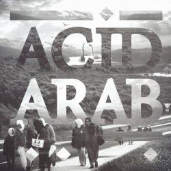 Acid Arab - Djazirat El Maghreb
