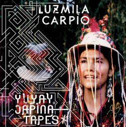 luzmila Carpio 2014 - yuyay jap'ina tapes