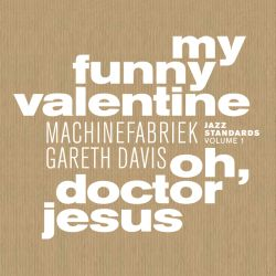 Machinefabriek & Gareth Davis - jazz standard