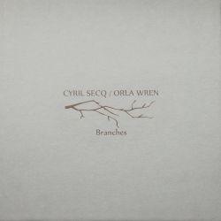 Orla Wren & Cyril Secq - Branches