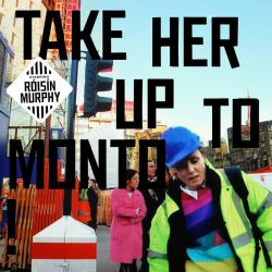 roisin_murphy-take_her_up_to_monto-2016