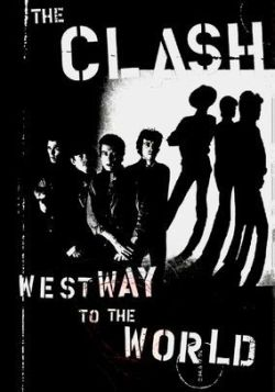 The Clash Westway to the world