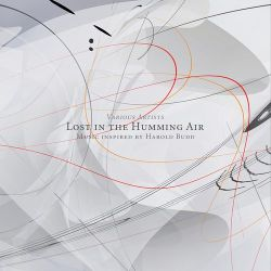 03 ok Lost In The Humming Air_ Music inspired by Harold Budd