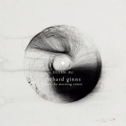 Richard Ginns Until The Morning Comes