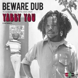 yabby you & the prophets - beware dub