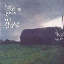 Mark Kozelek - 2015 - Down in the Willow Garden