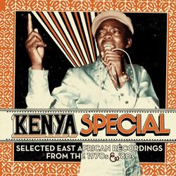 Kenya Special - Selected East African Recordings