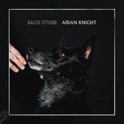 Aidan Knight - Each Other