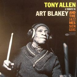 tony allen - a tribute to art blakey