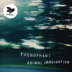 Phonophani - Animal Imagination (Hubro, 2017)