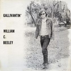 william c. beeley [1972] gallivantin'