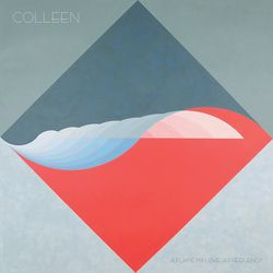 Colleen - A Flame My Love, A Frequency (2017)