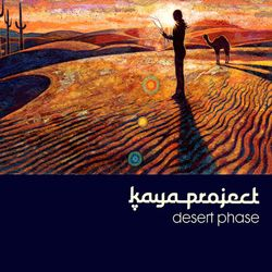 02 kaya project (2010) - Desert Phase
