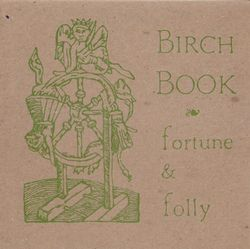 03 birch book birch sap Vol. II - Fortune & Folly