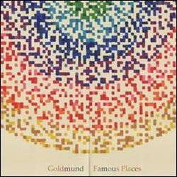 goldmund - famous places