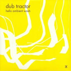 dub tractor (2017) Hello Ambient Wash