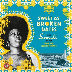 v.a sweet as broken dates - lost somali750x750