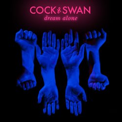 Cock & Swan - Dream Alone