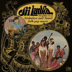 Sri Lanka_ The Golden Era of Sinhalese and Tamil Folk-Pop Music