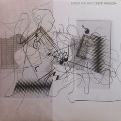 david grubbs - creep mission (2017)