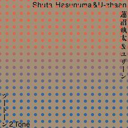 Shuta Hasunuma & U-zhaan - 2 Tone (2018)