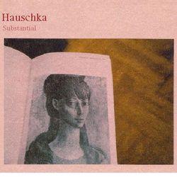 haushka - substantial