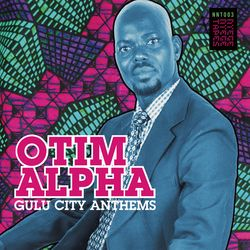 otim alpha Gulu City Anthems