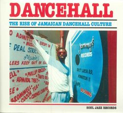 SJR Presents Dancehall - The Rise of Jamaican Dancehall Culture (Disc 1)