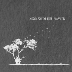 Alapastel - Hidden For The Eyes