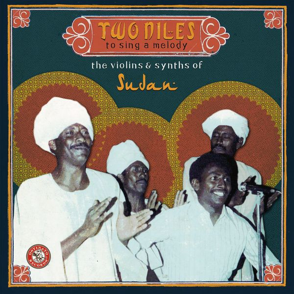 Two Niles to Sing a Melody The Violins & Synths of Sudan