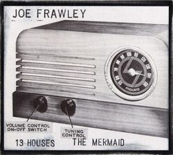 Joe Frawley - 13 Houses and the Mermaid