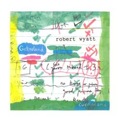 robert wyatt - cuckooland 2003