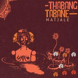 Thabang Tabane [2018] Matjale