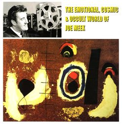 The Emotional, Cosmic & Occult World of Joe Meek