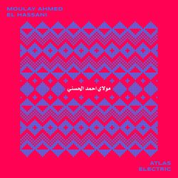 Moulay Ahmed El Hassani - Atlas Electric (hive mind 2018) morocco