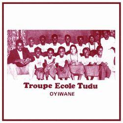 troupe ecole tudu - oyiwane (sahel sounds, 2018)