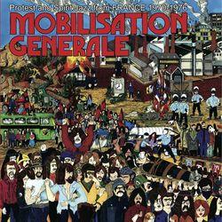 Mobilisation Generale [ Protest & Spirit Jazz From France 1970-1976] (