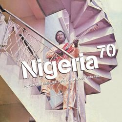 nigeria 70 - no wahala - highlife, afro-funk & juju
